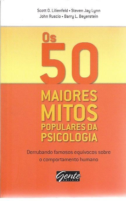 Os 50 Maiores Mitos Populares da Psicologia Scott O. Lilienfeld