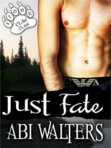 Just Fate: Stoneclaw Clan, #2 Abi Walters