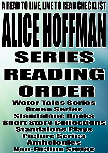 ALICE HOFFMAN: SERIES READING ORDER: A READ TO LIVE, LIVE TO READ CHECKLIST[Water Tales Series Green Series]  by  NOT A BOOK