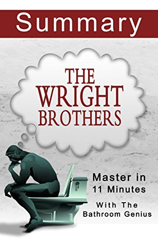 The Wright Brothers: A 11-Minute Summary with the bathroom Genius.  by  Bern Bolo