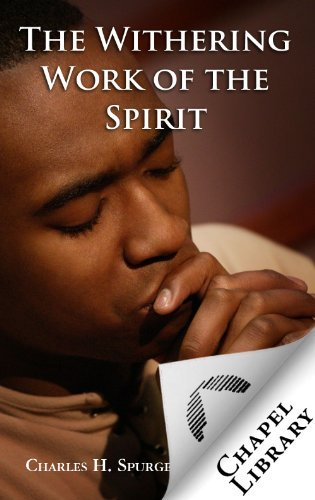 The Withering Work of the Spirit  by  Charles Haddon Spurgeon