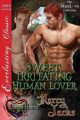 Sweet, Irritating Human Lover (Dragon Hearts, #6)  by  Marcy Jacks