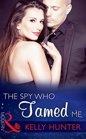 The Spy Who Tamed Me (Mills & Boon Modern) (Sydneys Most Eligible... - Book 4)  by  Kelly Hunter