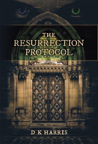 The Resurrection Protocol : A Jake Ankyer Adventure D Harris