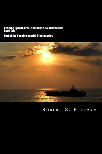 Keeping Up With Oracle Database 12c Multitenant - Book One  by  Robert Freeman