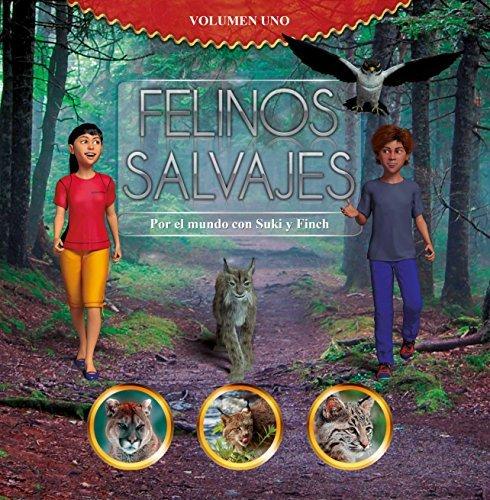 Felinos Salvajes, por el mundo con Suki y Finch : Volumen 1  by  Rebecca Merry Murdock