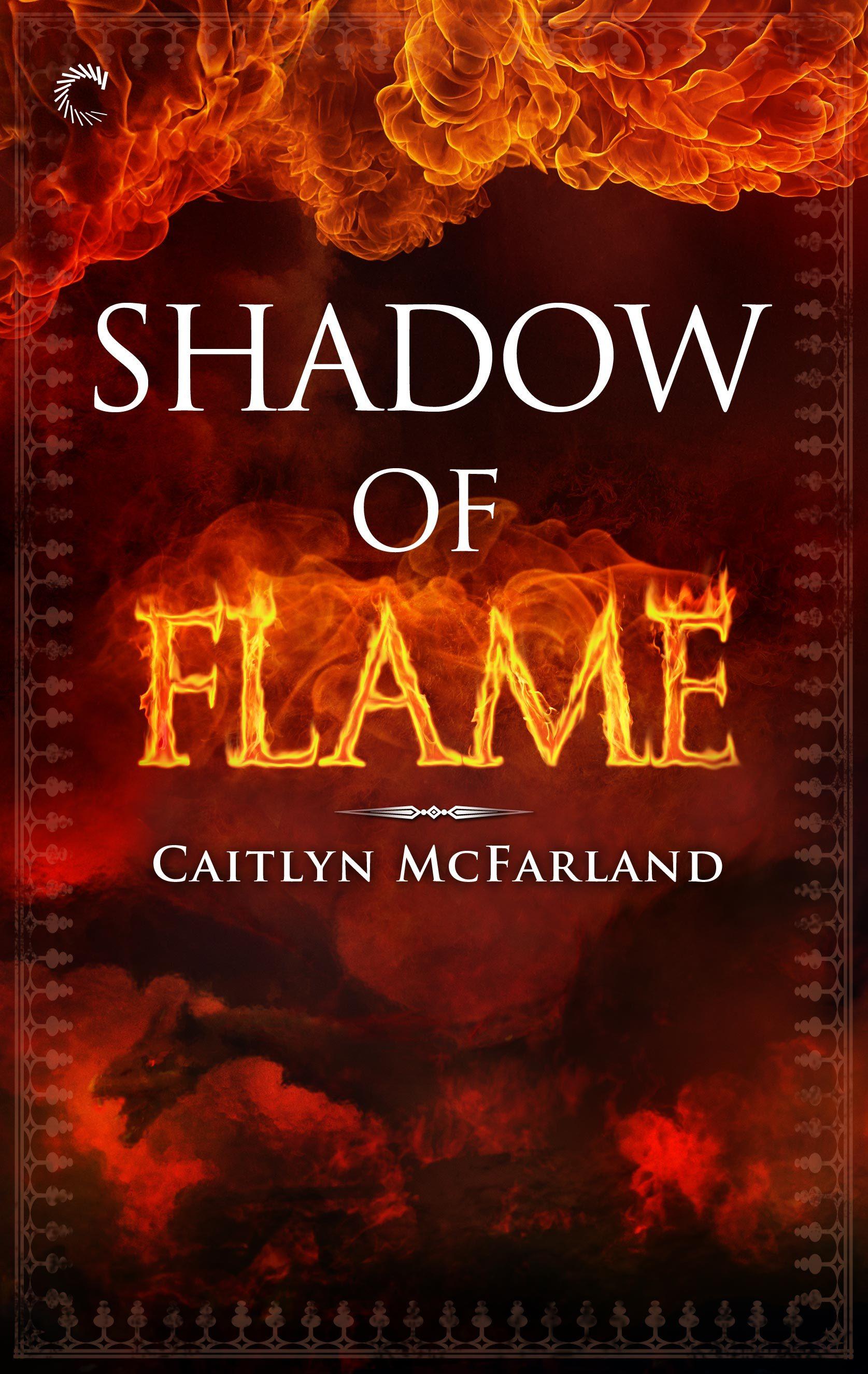 Shadow of Flame (Dragonsworn, #2) Caitlyn McFarland