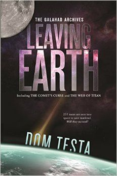 Leaving Earth (The Galahad Archives, #1)  by  Dom Testa
