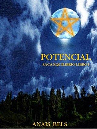 POTENCIAL: SAGA EQUILIBRIO LIBRO I  by  Anais Bels