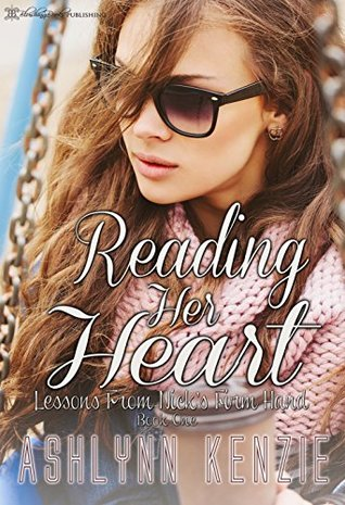 Reading Her Heart (Lessons from Nicks Firm Hand Book 1)  by  Ashlynn Kenzie