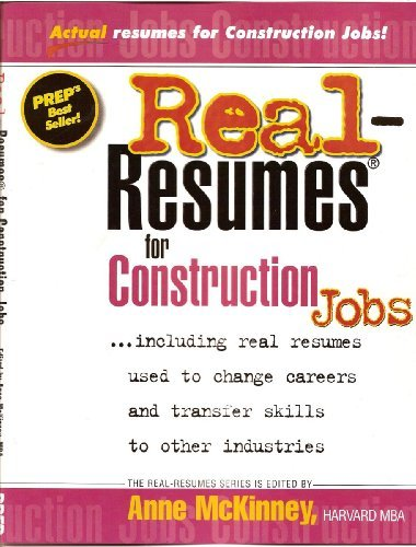 Real-Resumes for Construction Jobs (Real-Resumes Series)  by  Anne McKinney