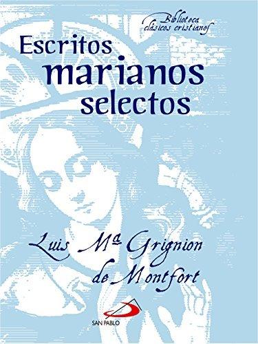 Escritos marianos selectos (Biblioteca de Clásicos Cristianos)  by  Luis Mª. Grignion de Montfort