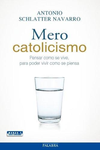 Mero catolicismo  by  Antonio Schlatter Navarro