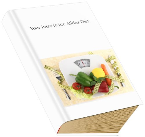 Your Intro to the Atkins Diet  by  John King