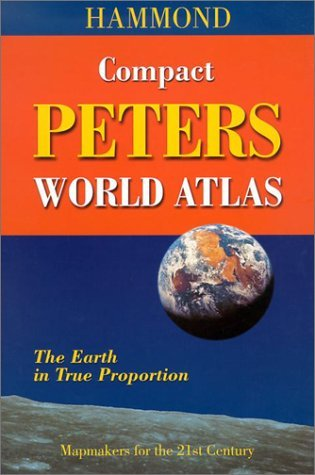 Hammond Compact Peters World Atlas: The Earth in True Proportion Arno Peters