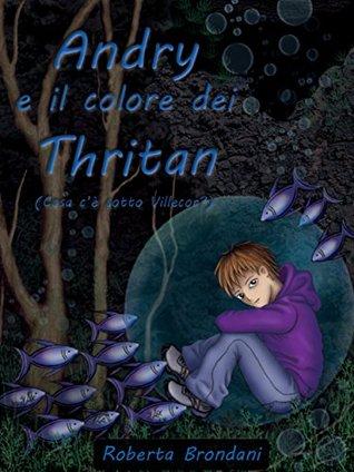 Andry e il colore dei Thritan:  by  Roberta Brondani