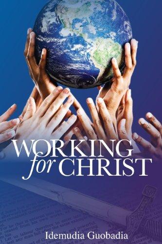 Working for Christ Idemudia Guobadia