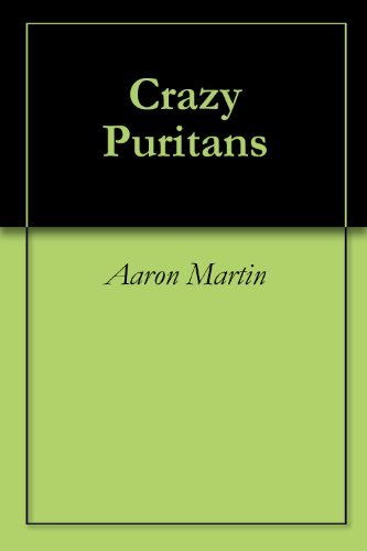 Crazy Puritans  by  Aaron Martin