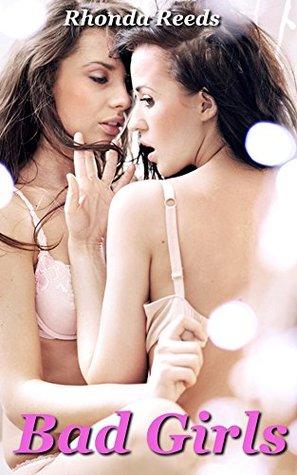 Bad Girls (Lustful Lesbians)  by  Rhonda Reeds