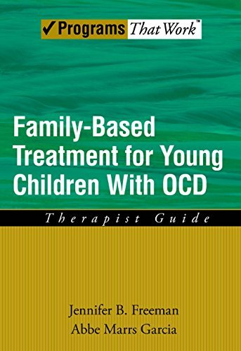 Family Based Treatment for Young Children With OCD: Therapist Guide Jennifer B. Freeman