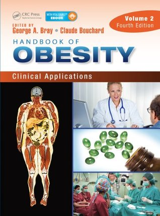 Handbook of Obesity -- Volume 1: Epidemiology, Etiology, and Physiopathology, Third Edition  by  George A Bray