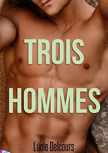 Trois hommes  by  Lucie Delcours