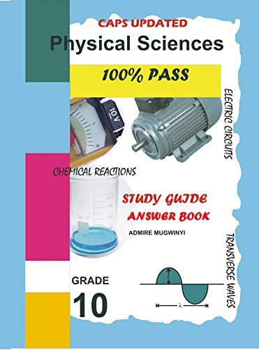 Physical Sciences Grade 10 Answer Book CAPS UPDATED: Physical Sciences Made Simple (100% PASS SERIES)  by  Admire Mugwinyi