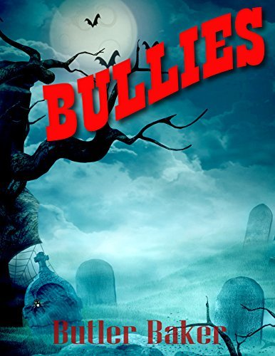 BULLIES  by  Butler Baker
