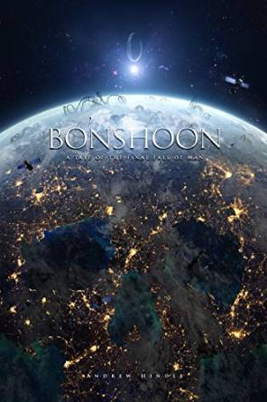 Bonshoon: A Tale of the Final Fall of Man  by  Andrew Hindle