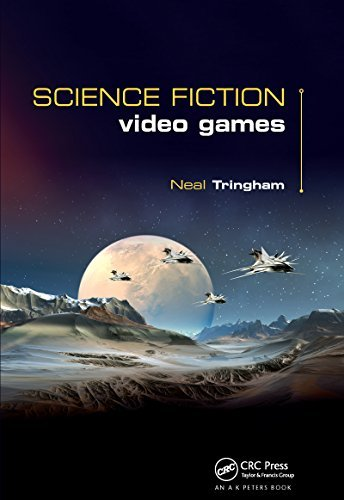 Science Fiction Video Games  by  Neal Roger Tringham
