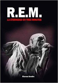 R.E.M. LA ETERNIDAD EN TRES MINUTOS  by  Marcos Gendre