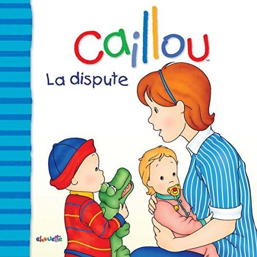 Caillou La dispute Joceline Sanschagrin
