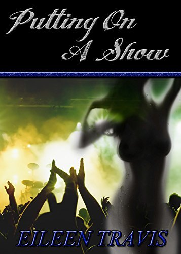 Putting On A Show  by  Eileen Travis
