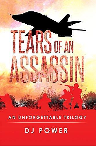 Tears of an Assassin: An Unforgettable Trilogy  by  D.J. Power