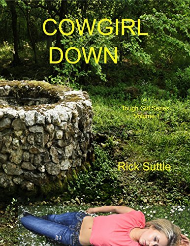 Cowgirl Down (Tough Girl Book 1)  by  Rick Suttle