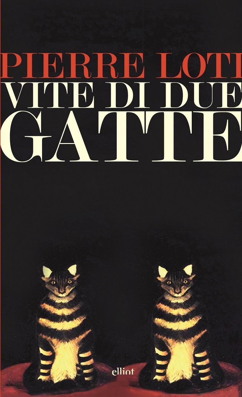 Vite di due gatte Pierre Loti