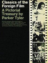 Classics of the Foreign Film  by  Parker Tyler