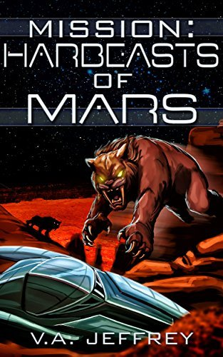 Harbeasts of Mars (Mission, #4)  by  V. A. Jeffrey