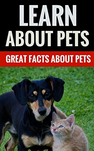 Learn About Pets - Great Facts About Pets Marion Smith
