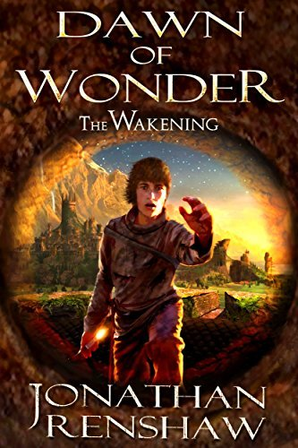 Dawn of Wonder (The Wakening, #1) Jonathan Renshaw
