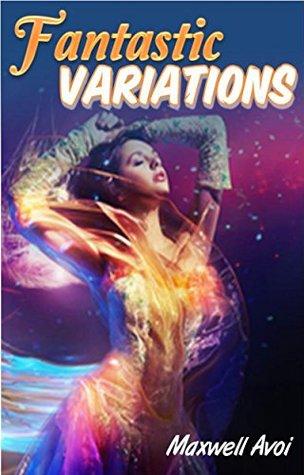 Fantastic Variations  by  Maxwell Avoi