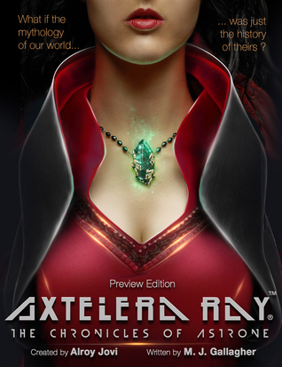 Axtelera Ray: The Chronicles of Astrone M. J. Gallagher