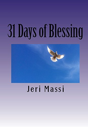 31 Days of Blessing (A Year of Renewal: Daily Readings Book 7)  by  Jeri Massi