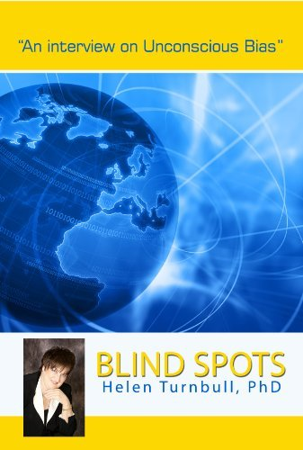 Blind Spots: An Interview on Unconscious Bias  by  Helen Turnbull