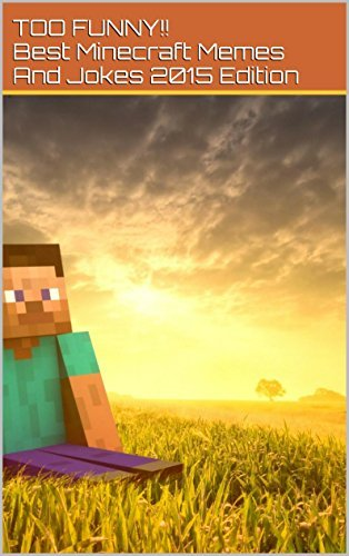Minecraft: Huge Collection of the Best Hilarious Memes, Jokes and Pictures 2015 Edition Jay High