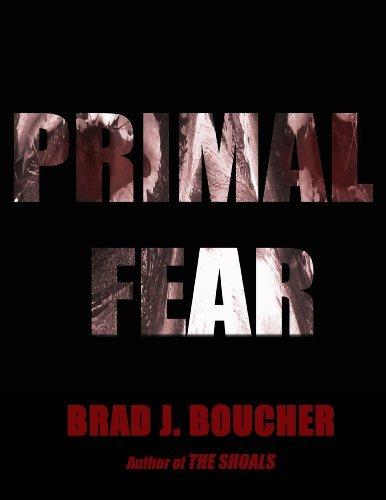 Primal Fear  by  Brad J. Boucher