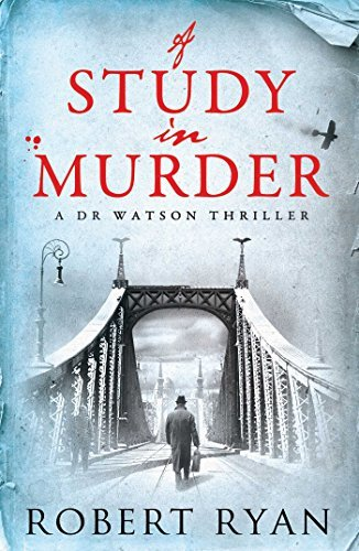 A Study in Murder (Dr Watson Book 3) Robert Ryan