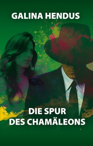 Die Spur des Chamäleons (1)  by  Galina Hendus