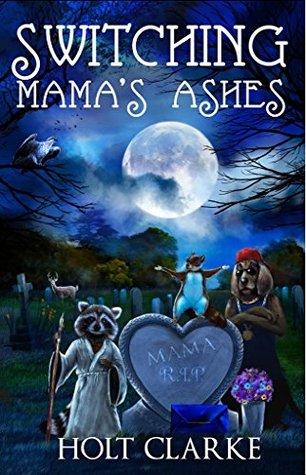 Switching Mamas Ashes Holt Clarke
