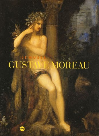 Le musée Gustave Moreau Pierre-Louis Mathieu